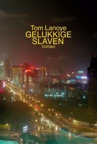 Tom Lanoye - Gelukkige slaven