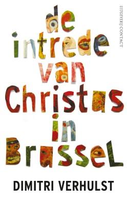 Dimitri Verhulst - De intrede van Christus in Brussel