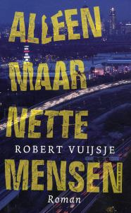 Robert Vuijsje - Alleen maar nette mensen