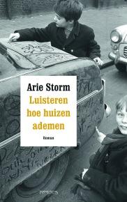 Arie Storm - Luisteren hoe huizen ademen
