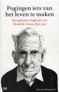 Hendrik Groen - Pogingen iets van het leven te maken