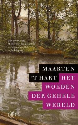 Maarten 't Hart - Het woeden der gehele wereld
